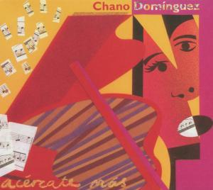 CHANO DOMINGUEZ ACERCATE MAS CD –  (CD)