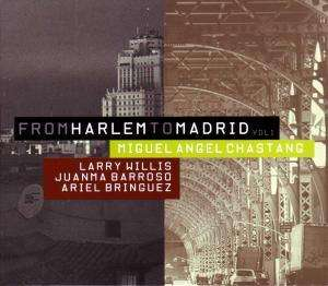 MIGUEL ANGEL CHASTANG –  REAL THING FROM HARLEM TO MADRID (CD)