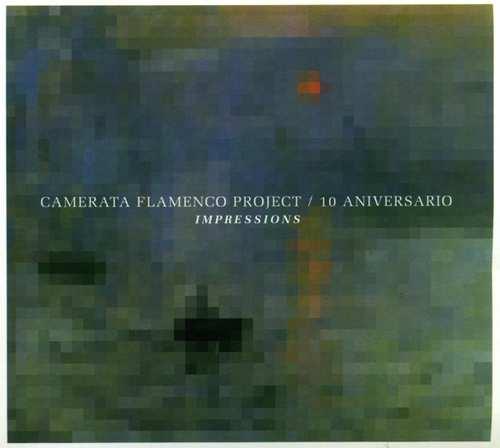 CAMERATA FLAMENCO PROJECT / 10 ANIVERSARIO IMPRESSIONS CD –  (CD)