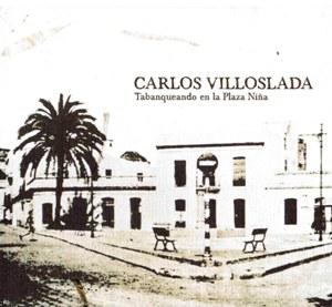 VILLOSLADA, CARLOS – TABANQUEANDO EN LA PLAZA NINA (CD)