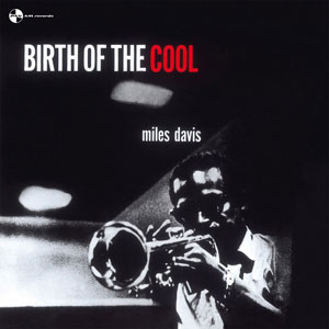 DAVIS, MILES – BIRTH OF THE COOL (LP)