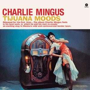 MINGUS, CHARLES – TIJUANA MOODS (LP)