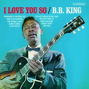 KING, B.B. – I LOVE YOU SO (LP)