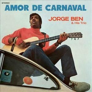 BEN, JORGE & HIS TRIO – AMOR DE CARNAVAL (LP)