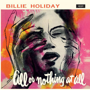 HOLIDAY, BILLIE – ALL OR NOTHING AT ALL (LP)