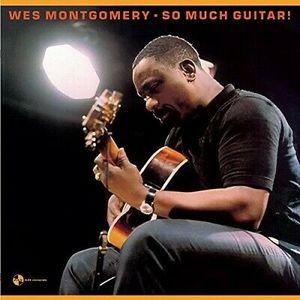MONTGOMERY, WES – SO MUCH GUITAR! (LP)