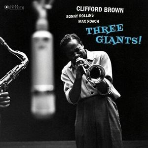 BROWN, CLIFFORD & ROLLINS, SONNY & ROACH, MAX – THREE GIANTS! (LP)