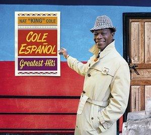 COLE, NAT KING – COLE EN ESPANOL – GREATEST HITS (CD)