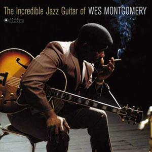 MONTGOMERY, WES – INCREDIBLE JAZZ GUITAR OF (LP)