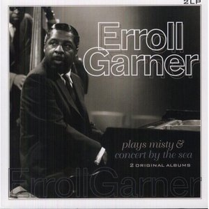 GARNER, ERROLL – PLAYS MISTY/CONCERT BY THE SEA (2xLP)