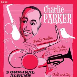 PARKER, CHARLIE – 3 ORIGINAL ALBUMS (2xLP)