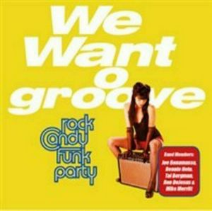 ROCK CANDY FUNK PARTY – WE WANT GROOVE (2xCD)