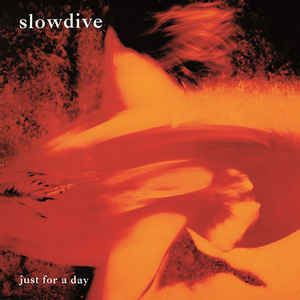 SLOWDIVE – JUST FOR A DAY (LP)