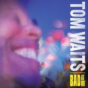 WAITS, TOM – BAD AS ME (LP)