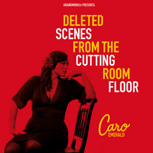 EMERALD, CARO – DELETED SCENES FROM THE CUTTING ROOM FLOOR (LP)