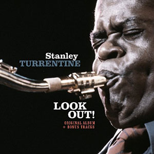 TURRENTINE, STANLEY – LOOK OUT! – ORIGINAL ALBUM INCL. BONUS TRACKS (LP)