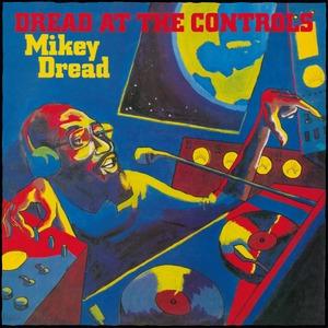 DREAD, MIKEY – DREAD AT THE CONTROLS (LP)