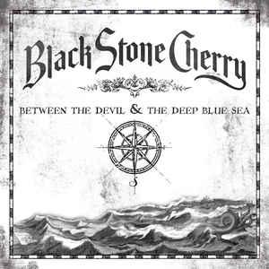 BLACK STONE CHERRY – BETWEEN THE DEVIL & THE DEEP BLUE SEA (LP)
