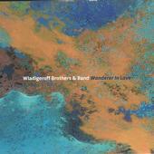 WLADIGEROFF BROTHERS / БРАТЯ ВЛАДИГЕРОВИ – WANDERER IN LOVE (CD)