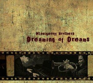 WLADIGEROFF BROTHERS / БРАТЯ ВЛАДИГЕРОВИ – DREAMING OF DREAMS (CD)