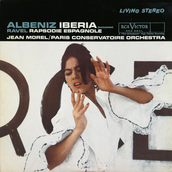 Isaac Albéniz / Maurice Ravel, Jean Morel / Orchestre De La Société Des Concerts Du Conservatoire – Iberia (Complete) / Rapsodie Espagnole (Vinyl)