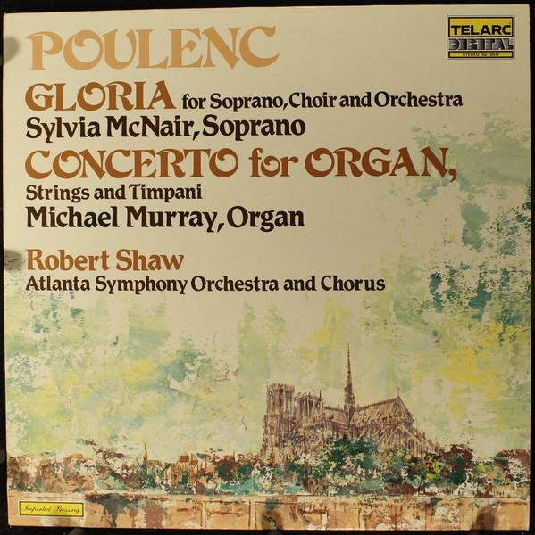 Francis Poulenc – Robert Shaw, Atlanta Symphony Orchestra And Atlanta Symphony Chorus, Sylvia McNair, Michael Murray (4) – Gloria and Concerto in G Minor (LP) (Near Mint (NM or M-))