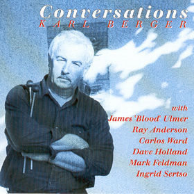 Karl Berger With James Blood Ulmer / Ray Anderson / Carlos Ward / Dave Holland / Mark Feldman / Ingrid Sertso – Conversations (Vinyl)