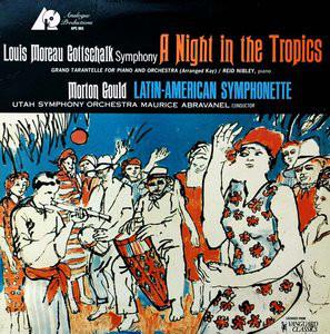 Louis Moreau Gottschalk, Morton Gould / Utah Symphony Orchestra / Maurice de Abravanel – A Night In The Tropics / Latin-American Symphonette (LP, Album, Ltd, Num, RE, RM) (Near Mint (NM or M-))