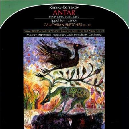 Nikolai Rimsky-Korsakov, Mikhail Ippolitov-Ivanov, Maurice de Abravanel / Utah Symphony Orchestra – Antar (Symphonic Suite, Op. 9) / Caucasian Sketches, Op. 10 (Vinyl)