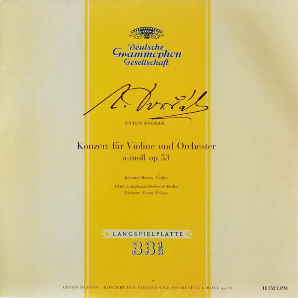 Antonín Dvořák, Johanna Martzy, Ferenc Fricsay – Konzert Für Violine Und Orchester A-Moll Op. 53 (LP, Mono, RE, RP, 180) (Mint (M))