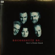Siri's Svale Band – Necessarily So … (Vinyl)
