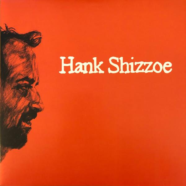 Hank Shizzoe – Hank Shizzoe (Vinyl)