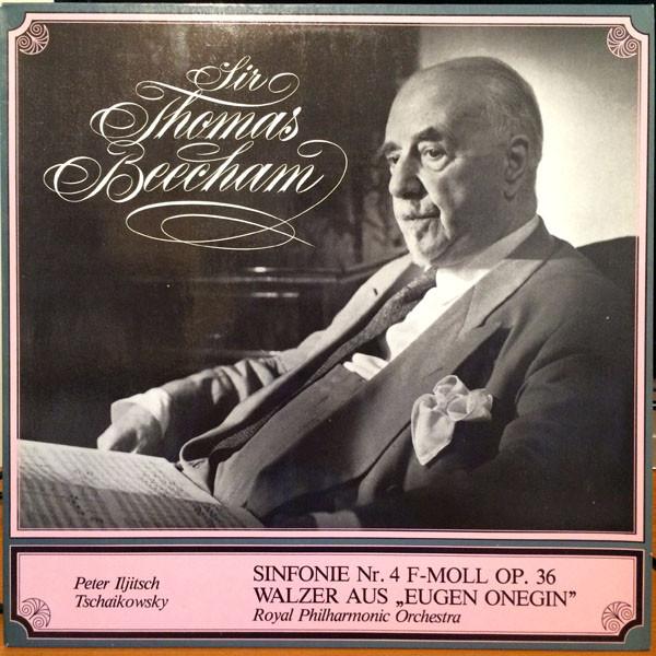 Sir Thomas Beecham, The Royal Philharmonic Orchestra – Sinfonie Nr.4 F-Moll Op.36, Walzer Aus Eugen Onegin (LP) (Near Mint (NM or M-))