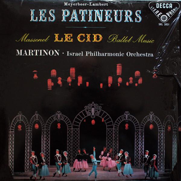 Giacomo Meyerbeer – Constant Lambert / Jules Massenet, Jean Martinon · Israel Philharmonic Orchestra – Les Patineurs / Le Cid (LP, Album, RE) (Mint (M))
