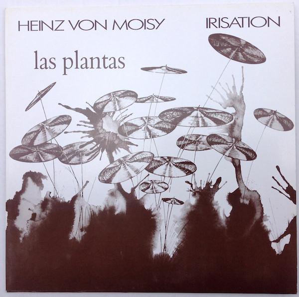 Heinz von Moisy, Irisation – Las Plantas (Vinyl)