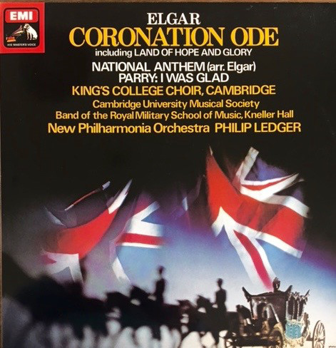 Sir Edward Elgar, The King's College Choir Of Cambridge, The Band Of The Royal Military School Of Music, New Philharmonia Orchestra, Philip Ledger – Coronation Ode (Vinyl)